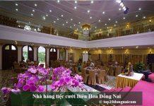 Nhà hàng tiệc cưới Biên Hòa Đồng Nai