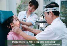 Phòng khám tai mũi họng Biên Hòa Đồng Nai